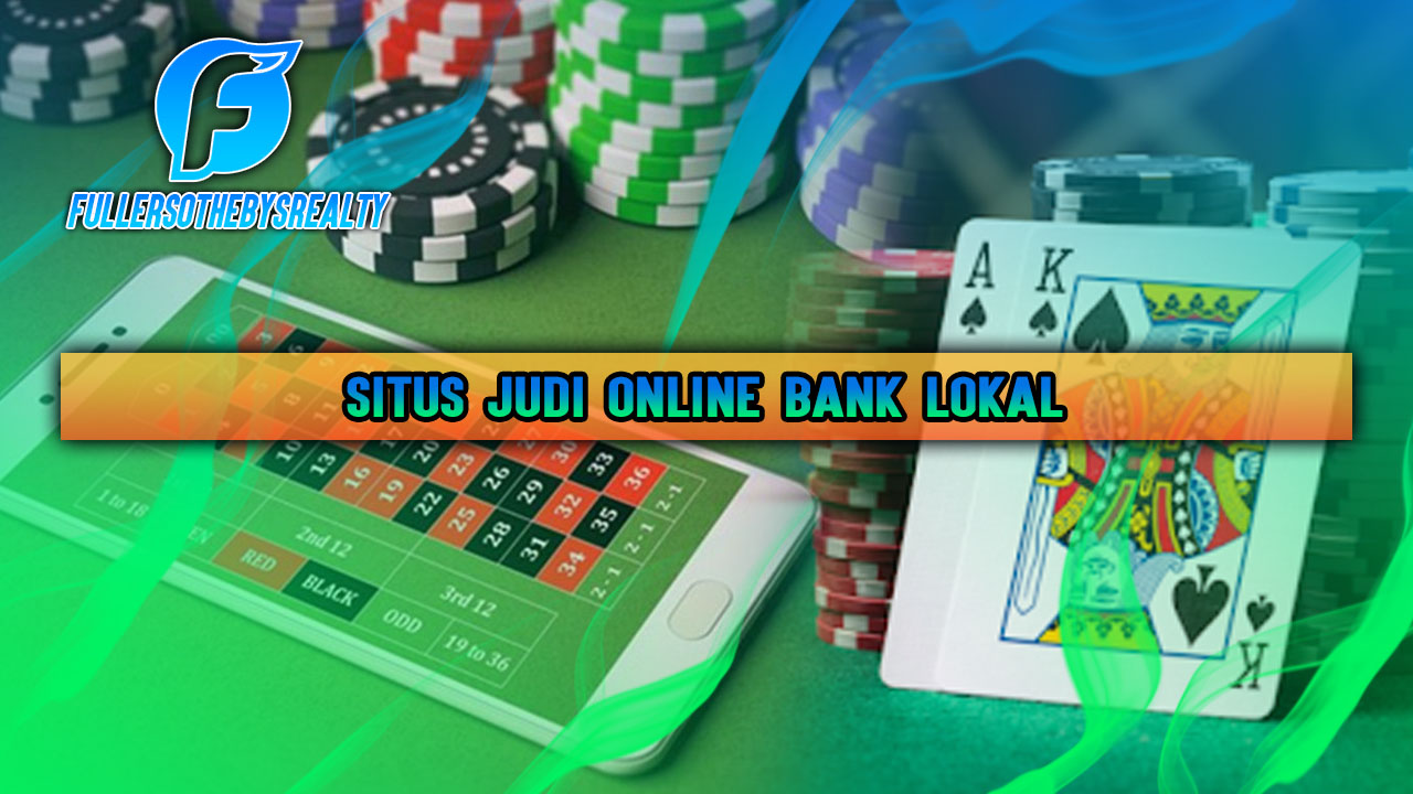 Situs Judi Online Bank Lokal